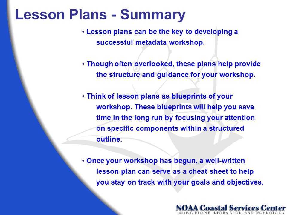 Lesson Plans - Summary Lesson plans can be the key to developing a successful metadata workshop.