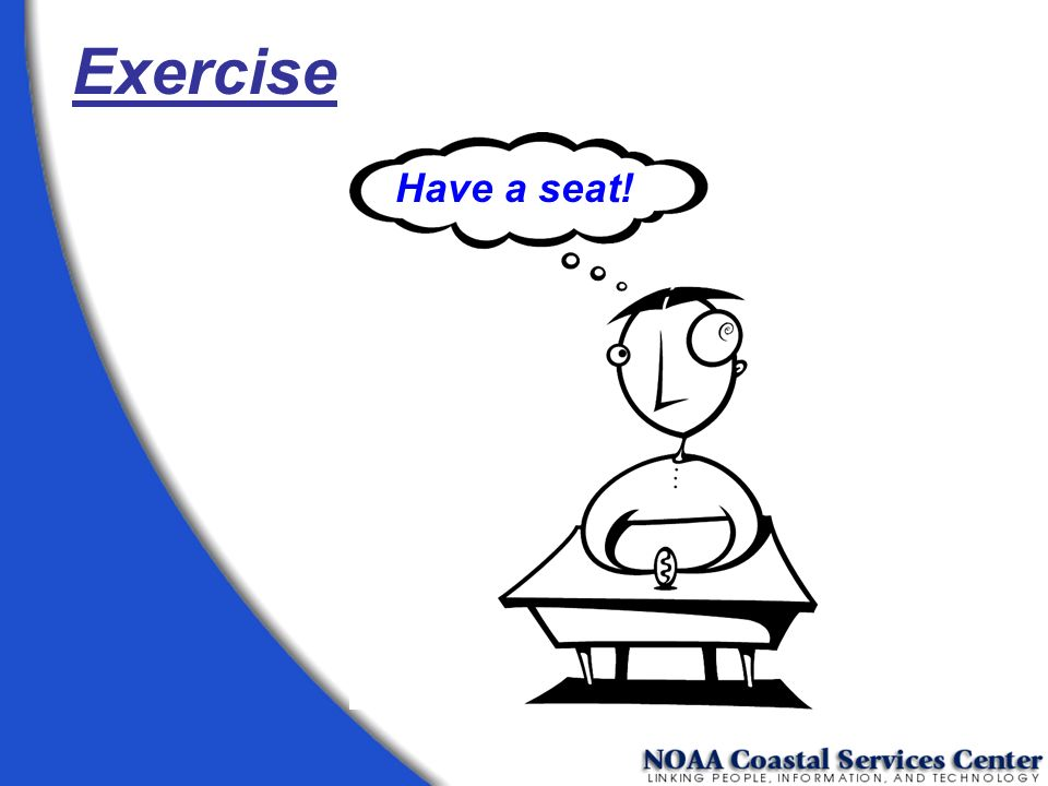 Exercise Have a seat!
