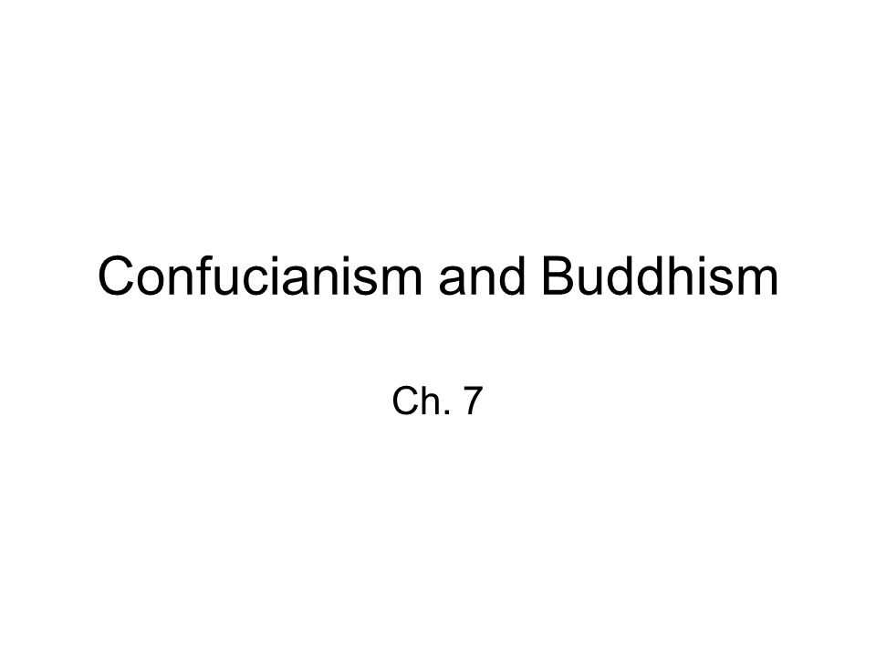 confucianism and buddhism Confucianism made the state ideology of china buddhism and christianity are banned 1145: composition of samguk sagi,.