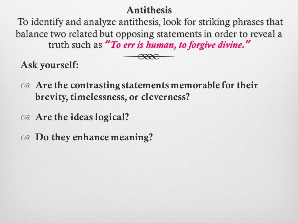 and antithesis Define antithesis antithesis synonyms, antithesis pronunciation, antithesis translation, english dictionary definition of antithesis n pl an ith  es 1 direct contrast opposition.