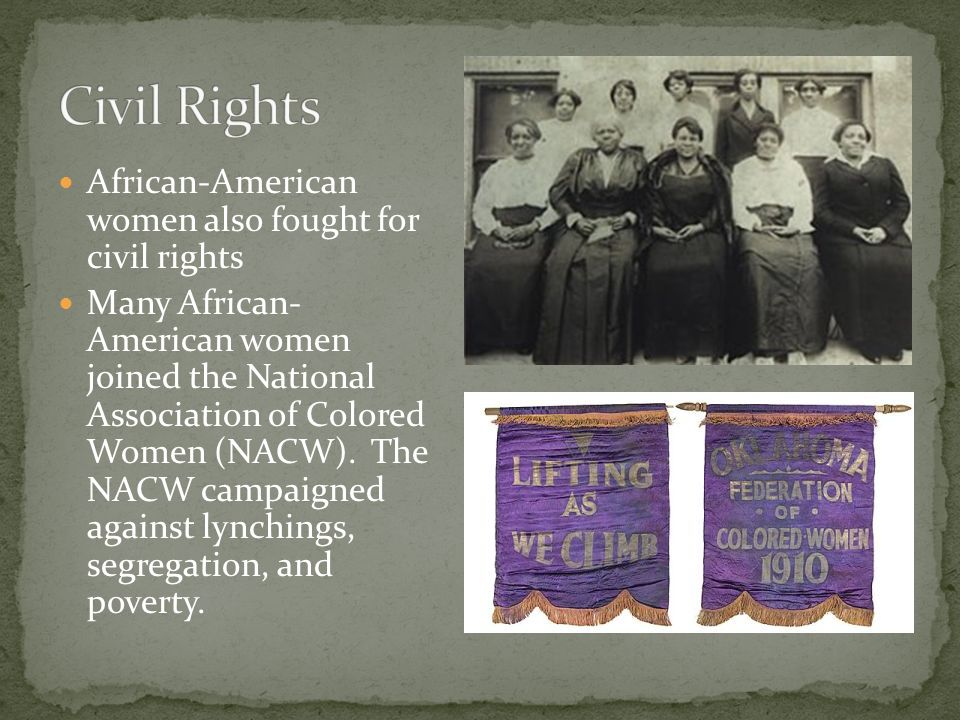 Civil Rights African-American women also fought for civil rights