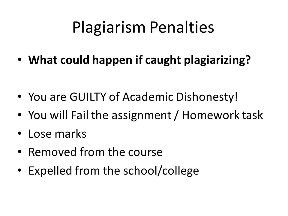 Plagiarism Penalties What could happen if caught plagiarizing