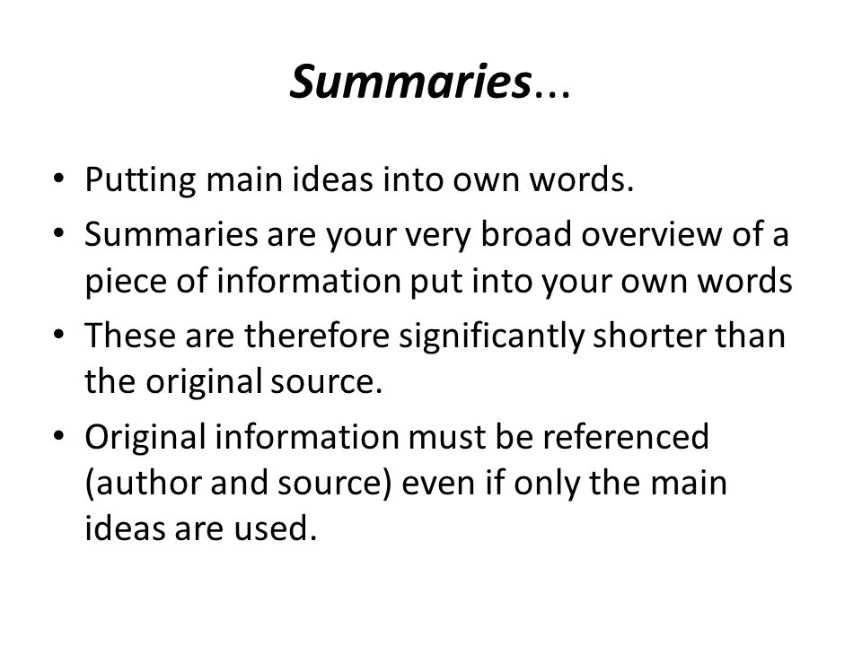 Summaries... Putting main ideas into own words.