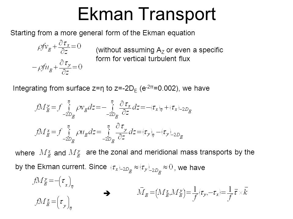 Ekman Transport Starting from a more general form of the Ekman equation. (without assuming AZ or even a specific form for vertical turbulent flux.