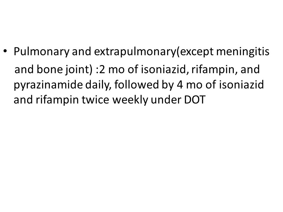 Pulmonary and extrapulmonary(except meningitis
