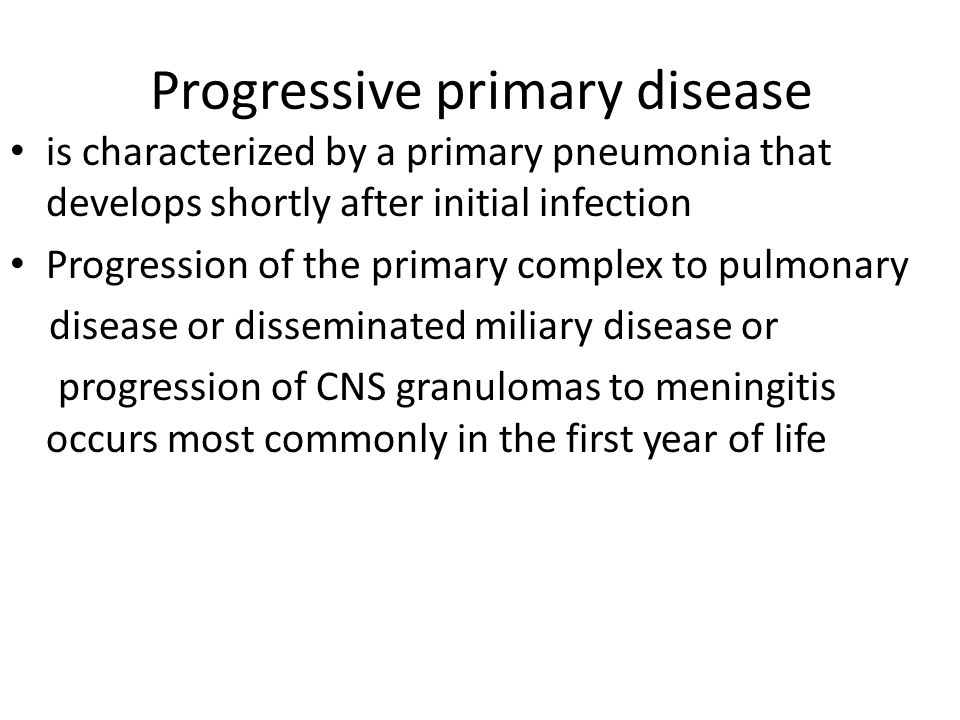 Progressive primary disease