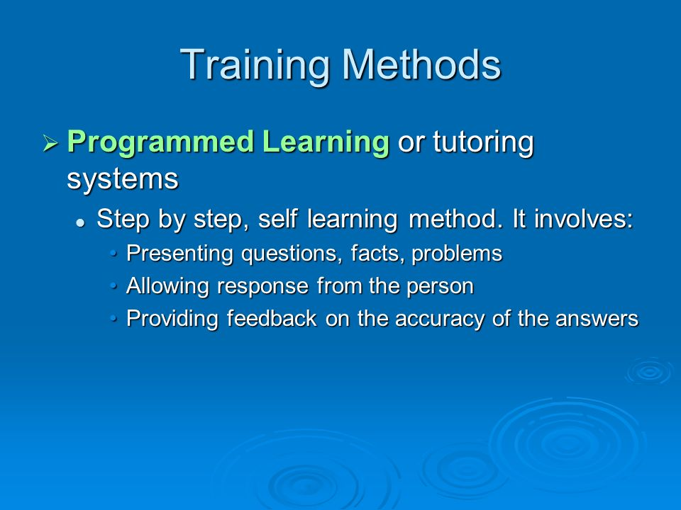Training Methods Programmed Learning or tutoring systems
