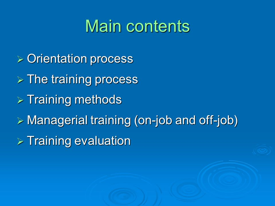 Main contents Orientation process The training process