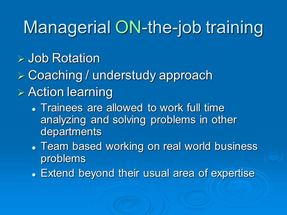 Managerial ON-the-job training