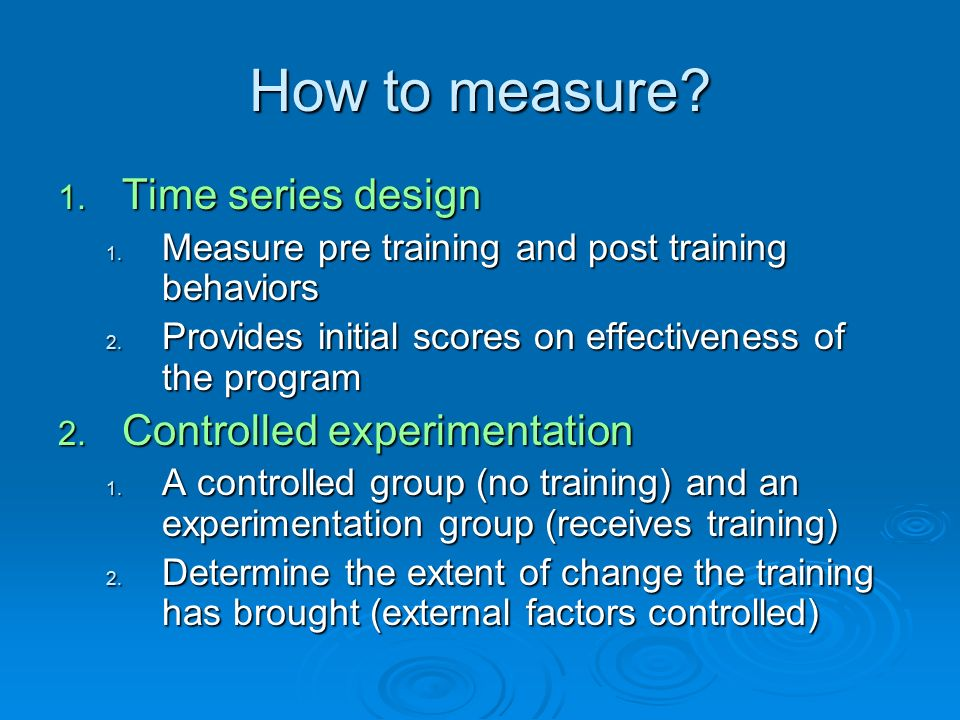 How to measure Time series design Controlled experimentation