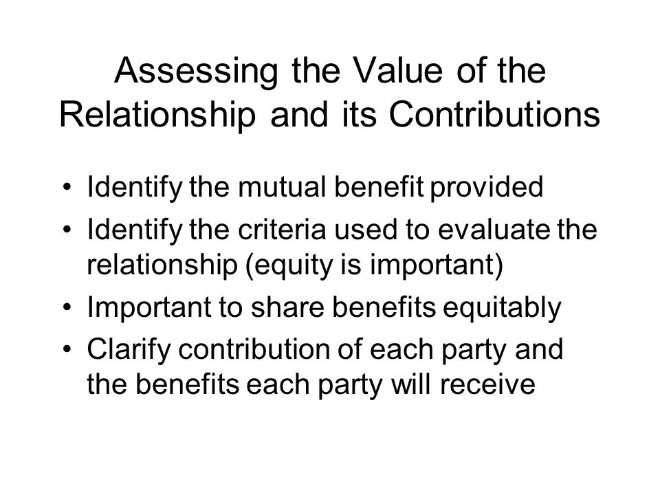 Assessing the Value of the Relationship and its Contributions
