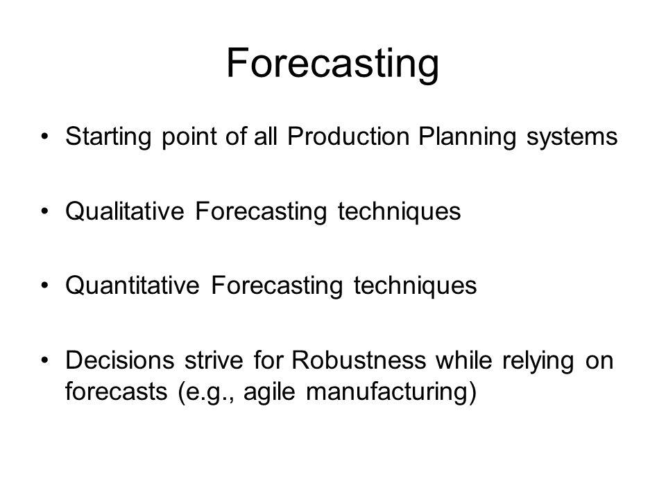 Forecasting Starting point of all Production Planning systems