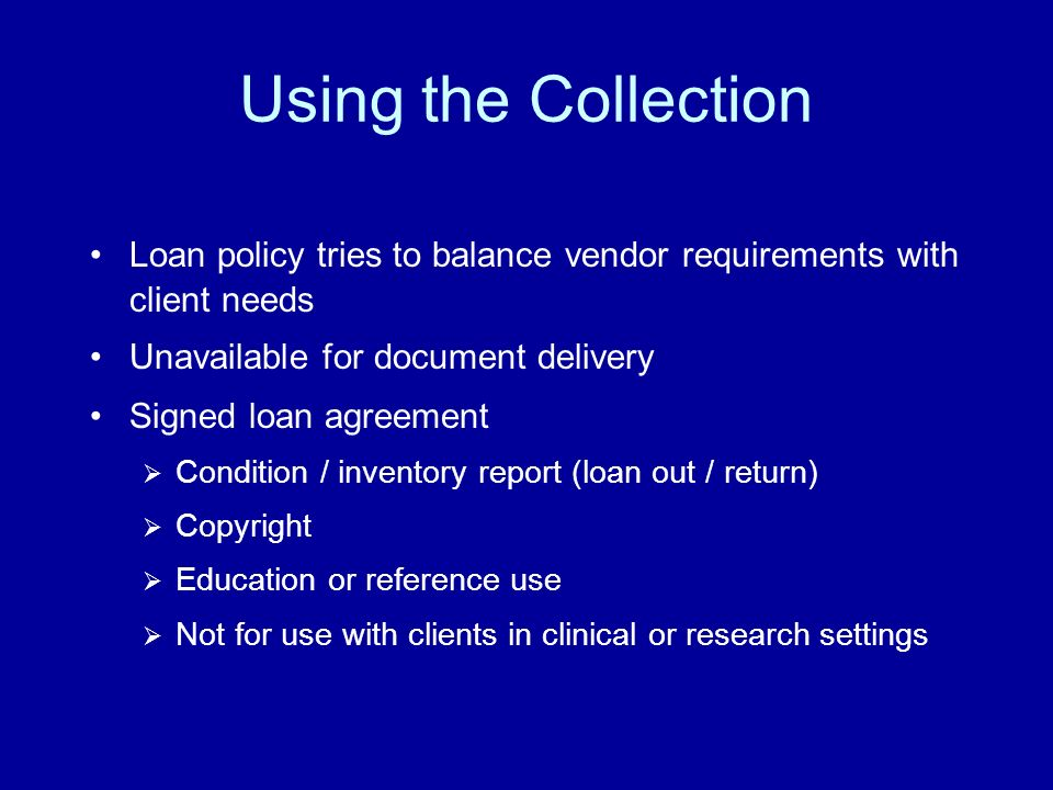 Using the Collection Loan policy tries to balance vendor requirements with client needs. Unavailable for document delivery.