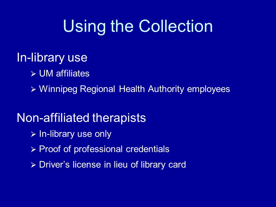 Using the Collection In-library use Non-affiliated therapists