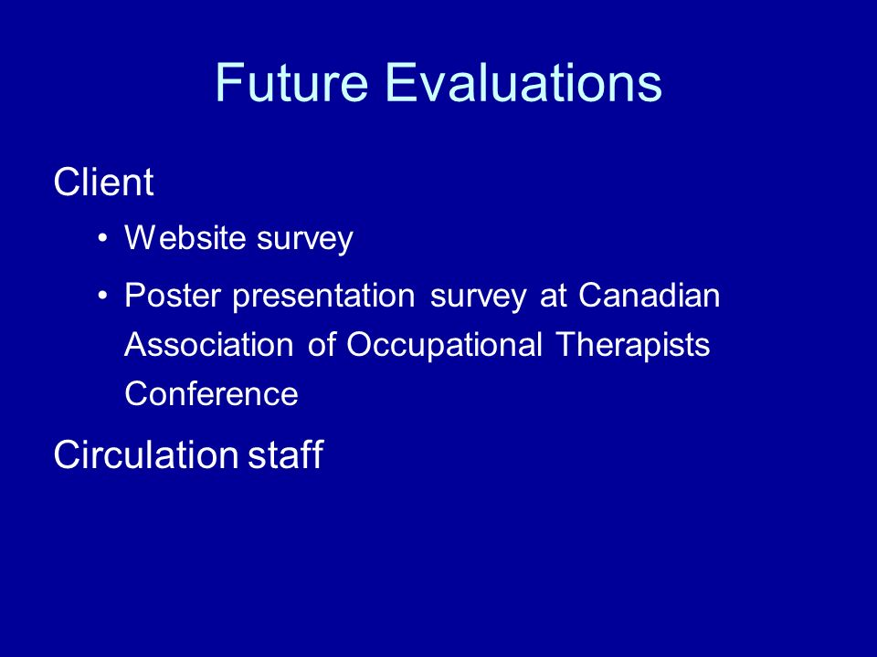 Future Evaluations Client Circulation staff Website survey