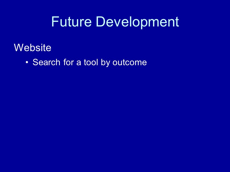 Future Development Website Search for a tool by outcome