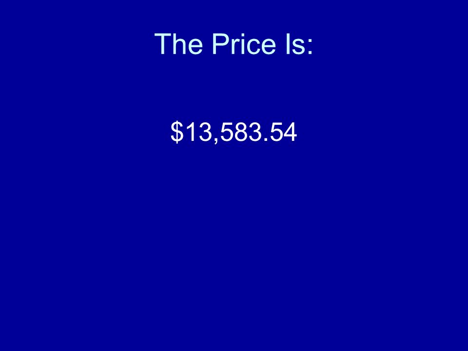 The Price Is: $13,583.54