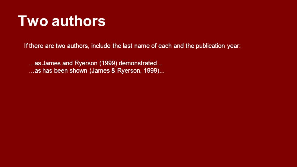 Two authors If there are two authors, include the last name of each and the publication year:
