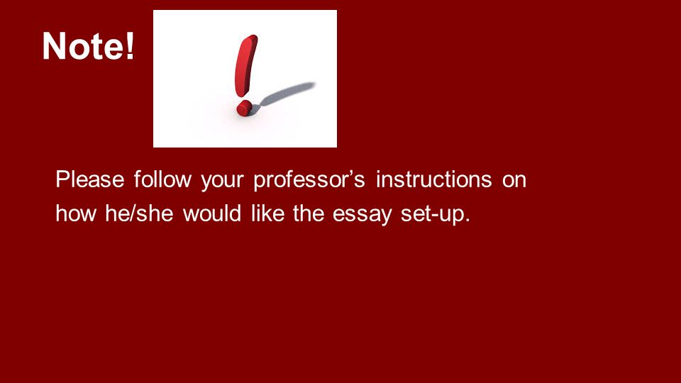 Note! Please follow your professor's instructions on