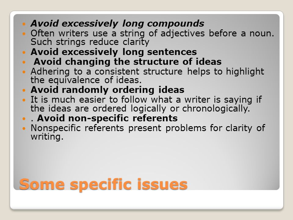 Some specific issues Avoid excessively long compounds