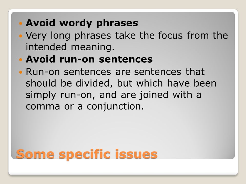 Some specific issues Avoid wordy phrases