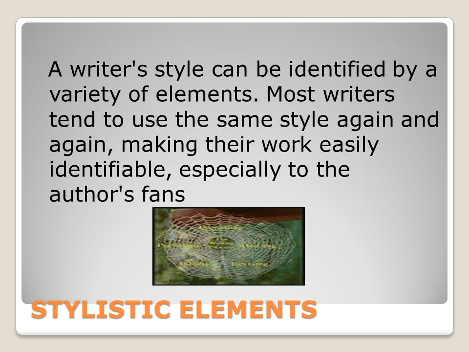 A writer s style can be identified by a variety of elements