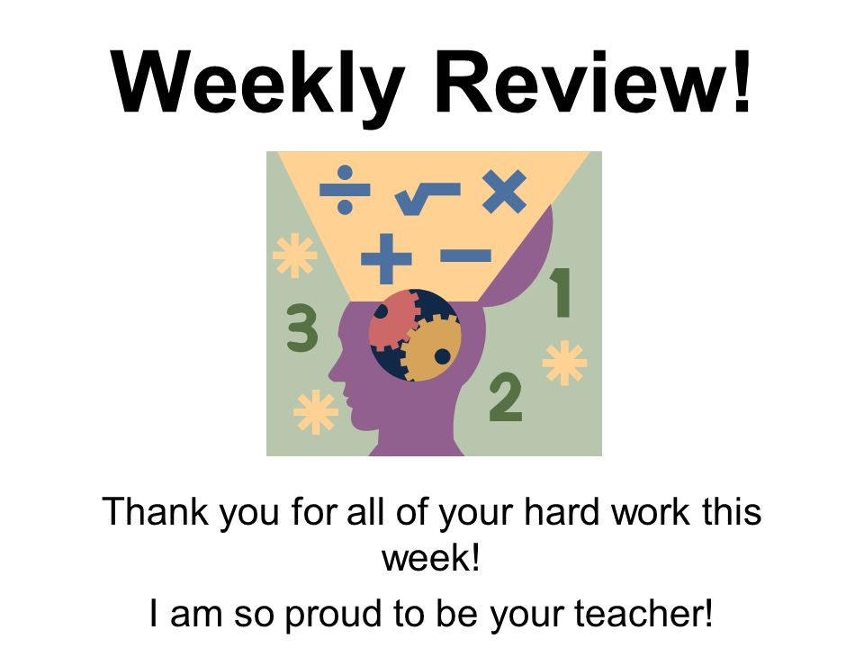 Weekly Review. Thank you for all of your hard work this week.