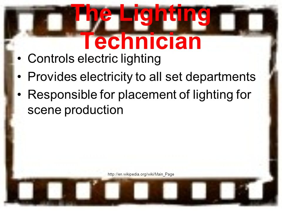 The Lighting Technician  sc 1 st  SlidePlayer & Production Team Roles and Duties - ppt download