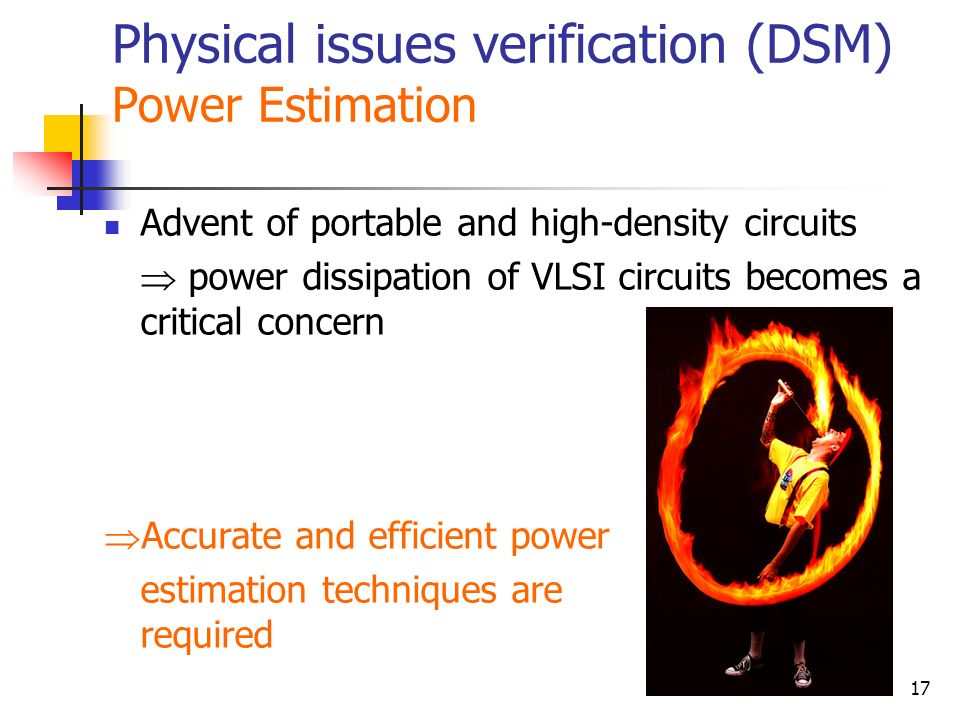 Physical issues verification (DSM) Power Estimation