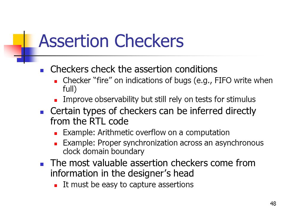 Assertion Checkers Checkers check the assertion conditions
