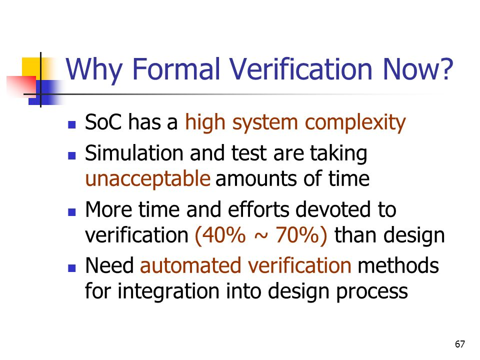 Why Formal Verification Now