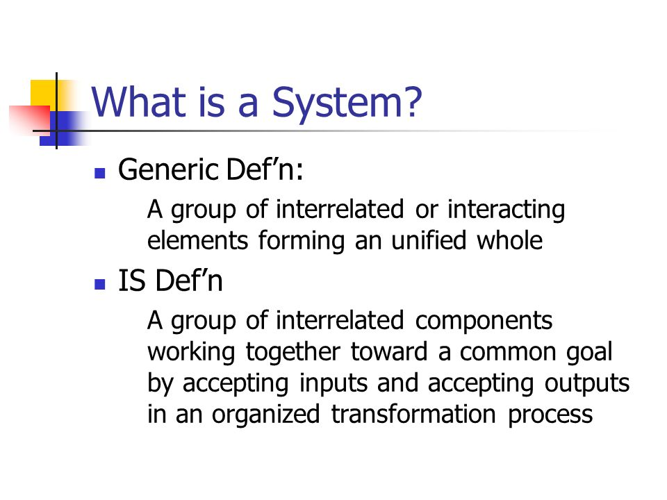 What is a System Generic Def'n: IS Def'n