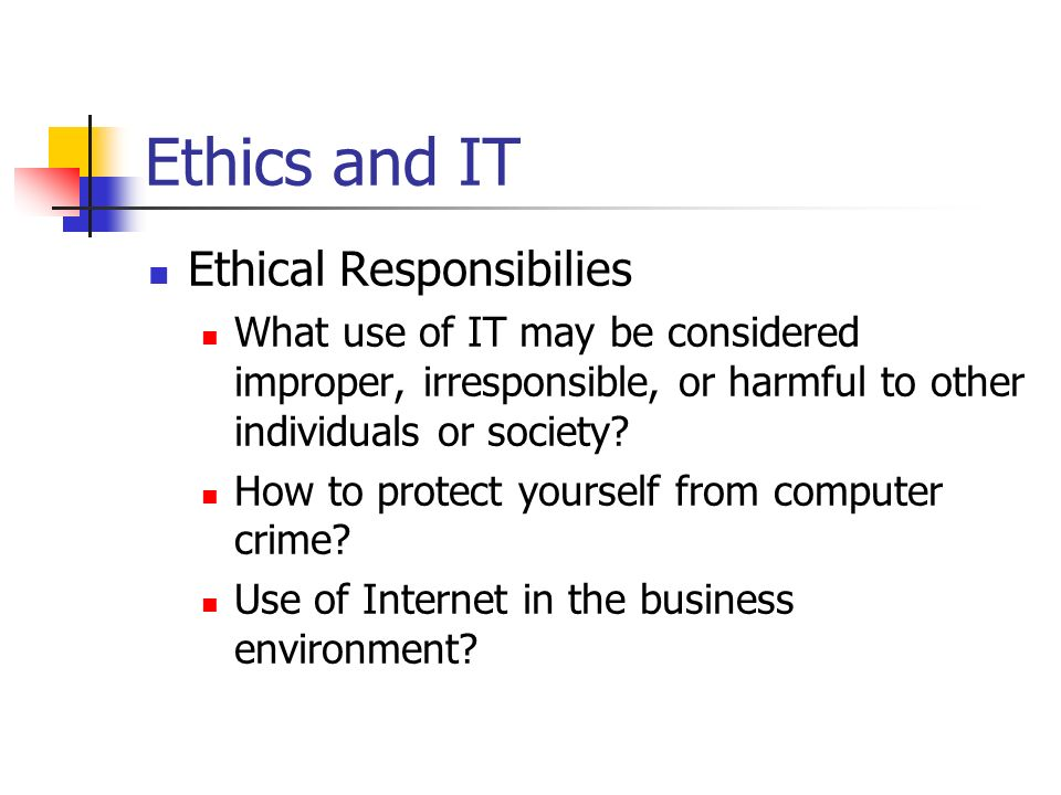 Ethics and IT Ethical Responsibilies