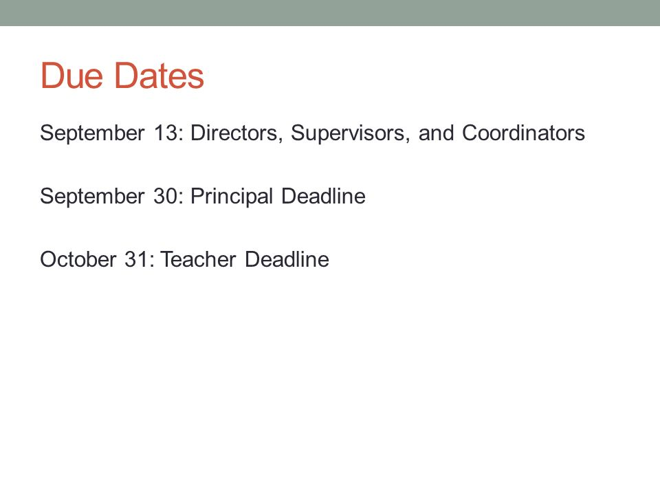 Due Dates September 13: Directors, Supervisors, and Coordinators