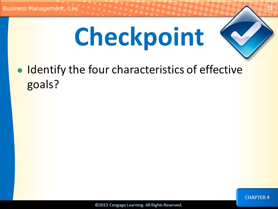 Checkpoint Identify the four characteristics of effective goals