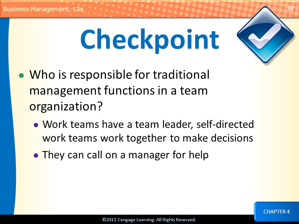 Checkpoint Who is responsible for traditional management functions in a team organization
