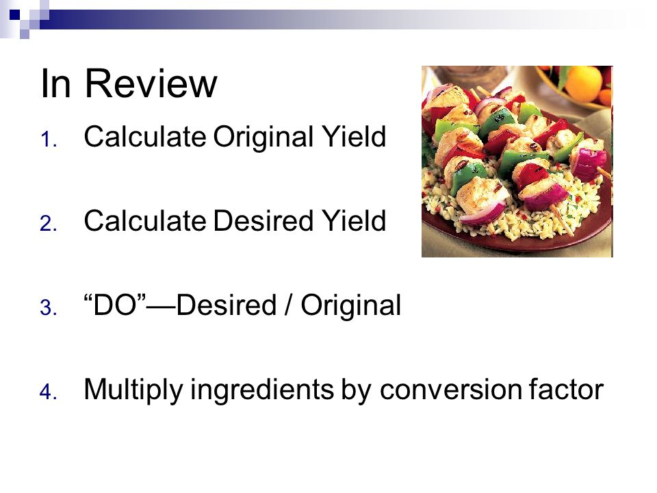 Part 1 recipe conversions ppt video online download in review calculate original yield calculate desired yield forumfinder Choice Image
