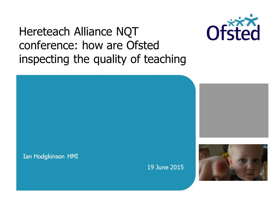 Hereteach Alliance NQT conference: how are Ofsted inspecting the quality of teaching
