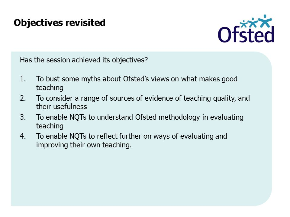Objectives revisited Has the session achieved its objectives