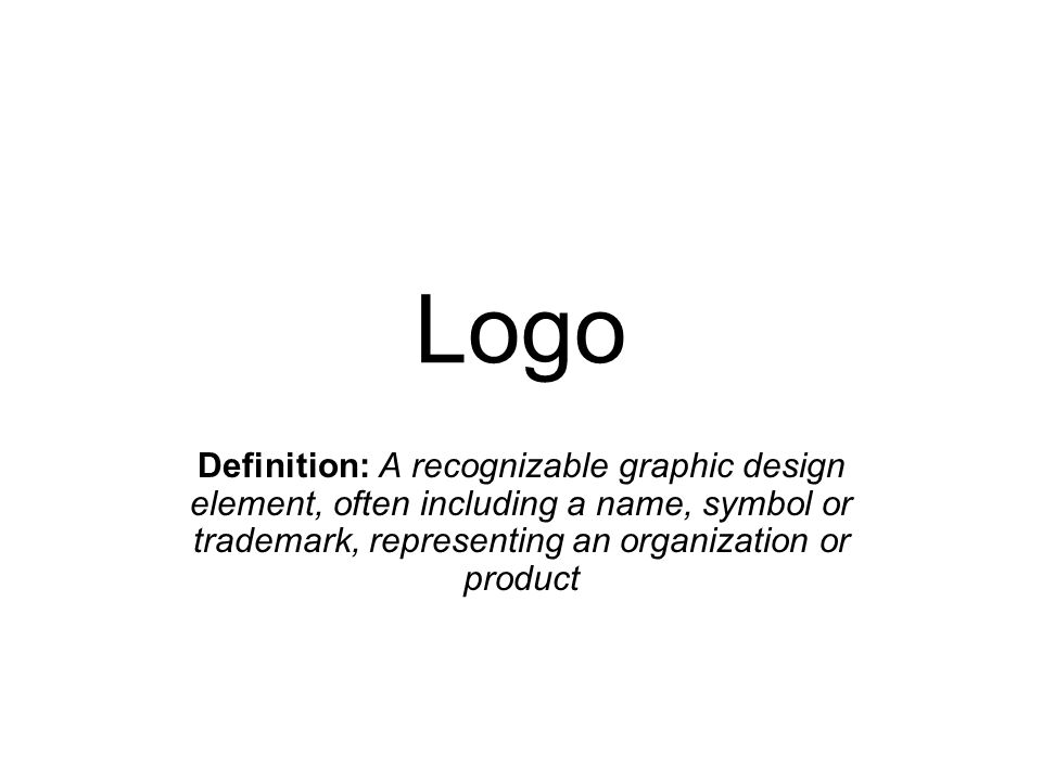 Logo Definition: A recognizable graphic design element, often including a name, symbol or trademark, representing an organization or product.