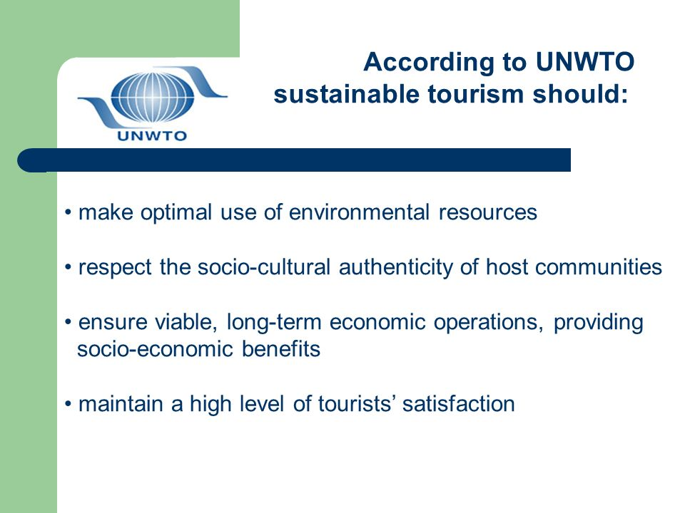 sustainable tourism should: