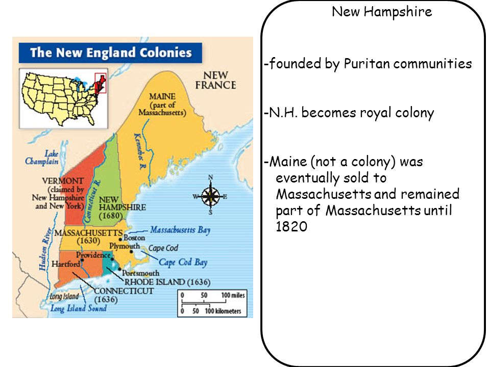 New Hampshire -founded by Puritan communities. -N.H. becomes royal colony.