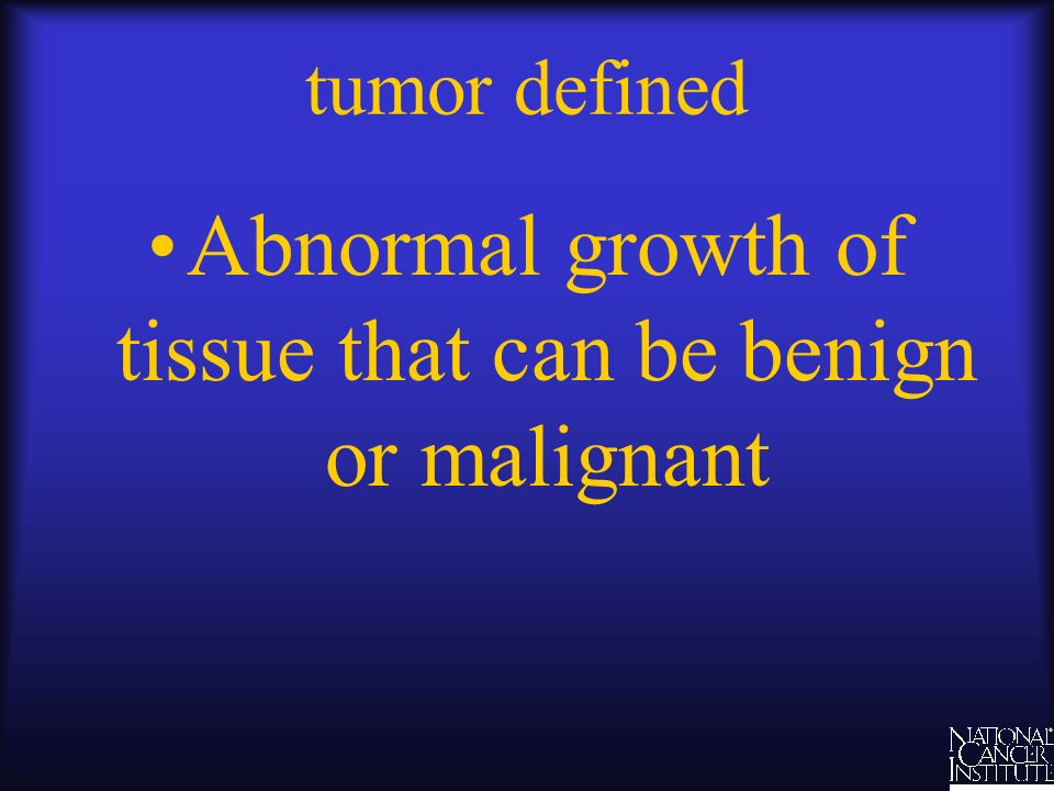 Abnormal growth of tissue that can be benign or malignant