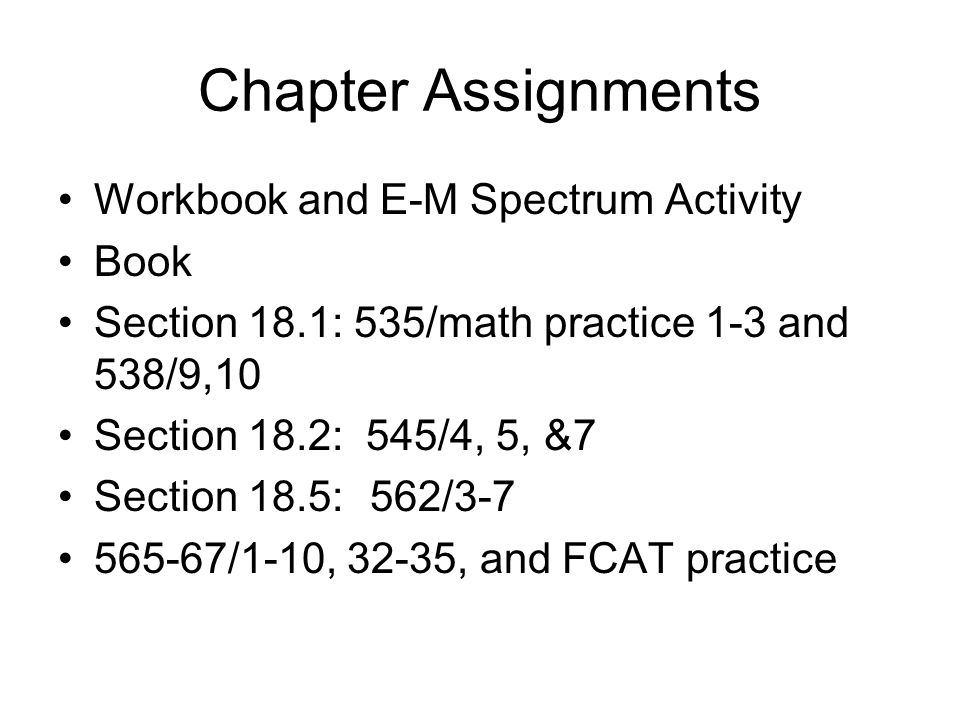 Chapter Assignments Workbook and E-M Spectrum Activity Book