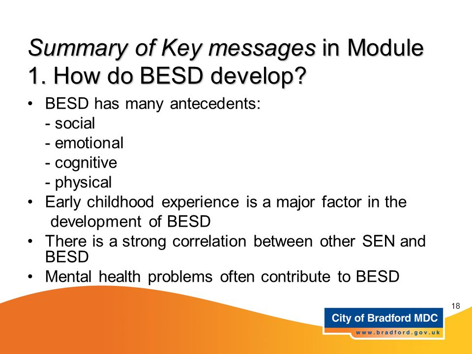 Summary of Key messages in Module 1. How do BESD develop