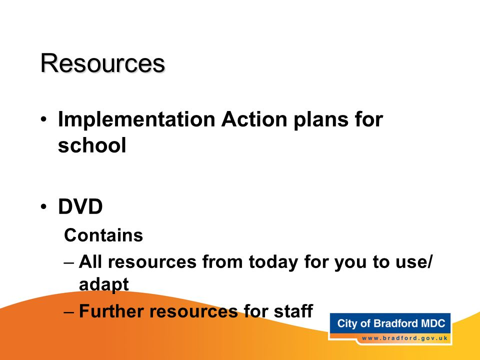 Resources Implementation Action plans for school DVD Contains