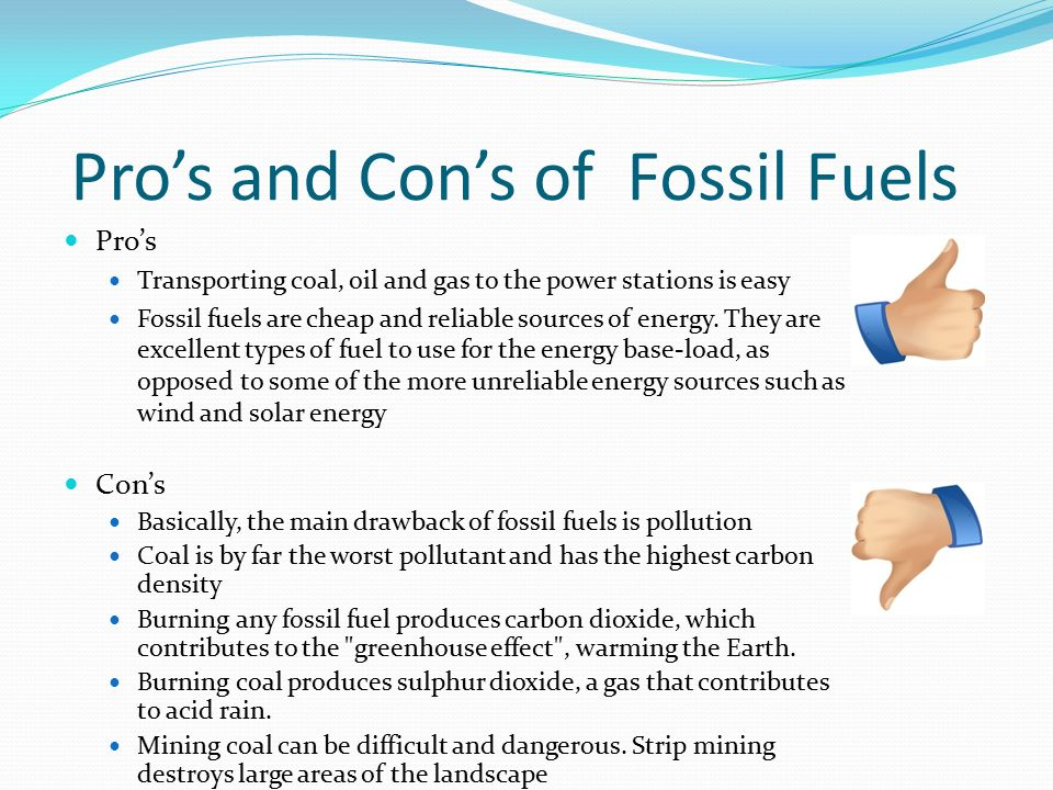 Pro's and Con's of Fossil Fuels