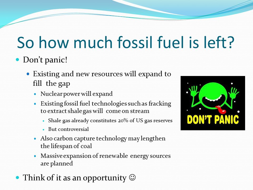 So how much fossil fuel is left