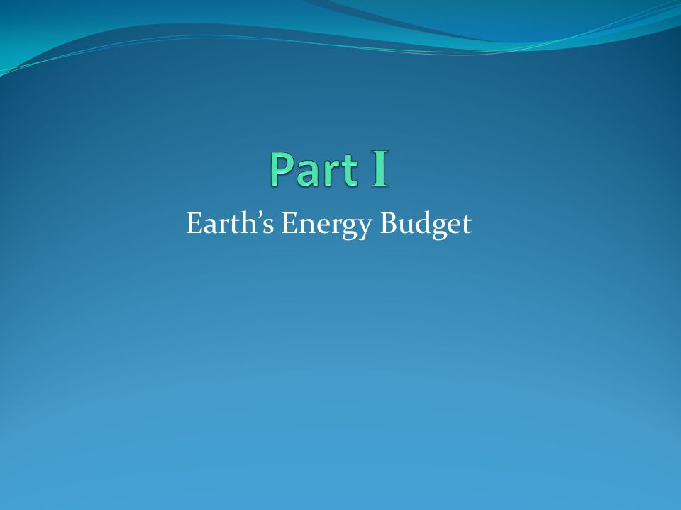 Part I Earth's Energy Budget