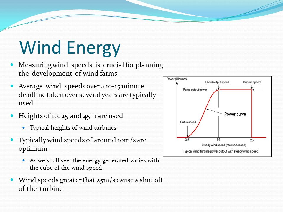 Wind Energy Measuring wind speeds is crucial for planning the development of wind farms.
